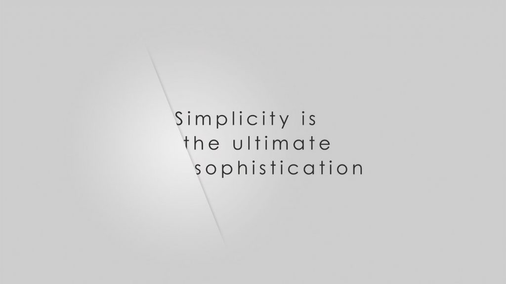 simplicity_is_the_ultimate_sophistication_by_juhattu-d5tl3l2